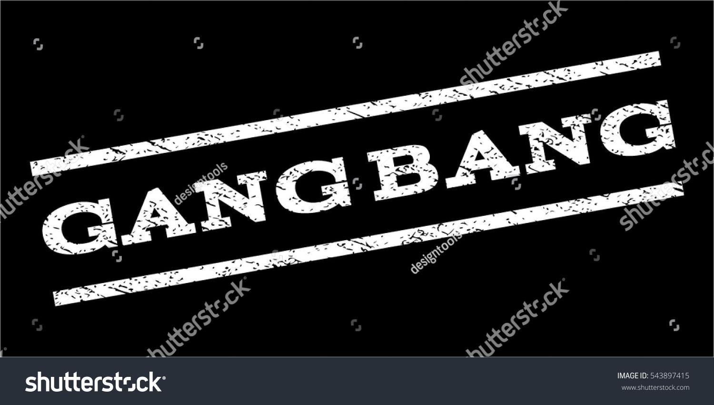 Phrase, gang bang jpg