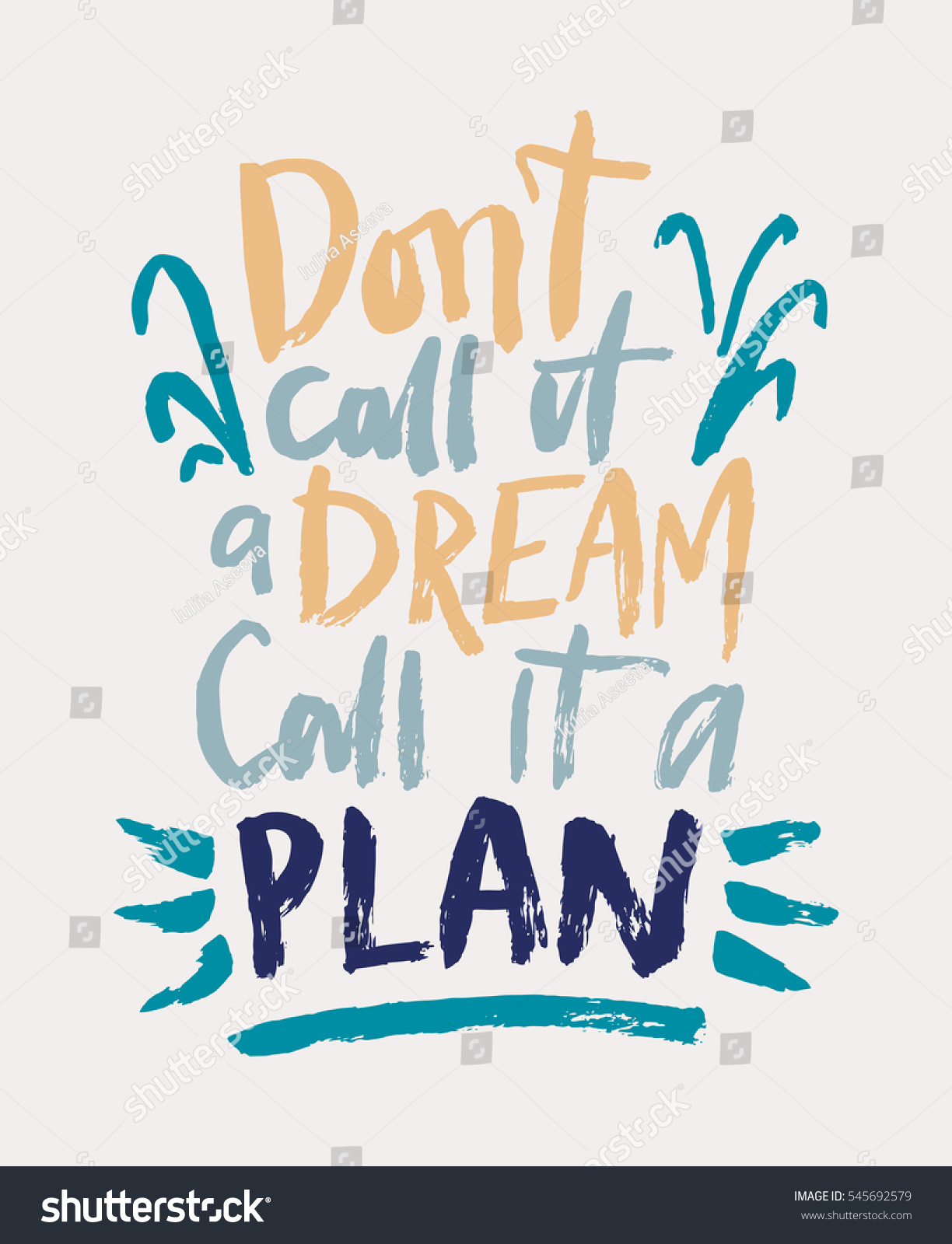 Don't call it a dream call it a plan Motivational quote lettering hand drawn with brush vector template for poster or banner colorful design Isolated on background
