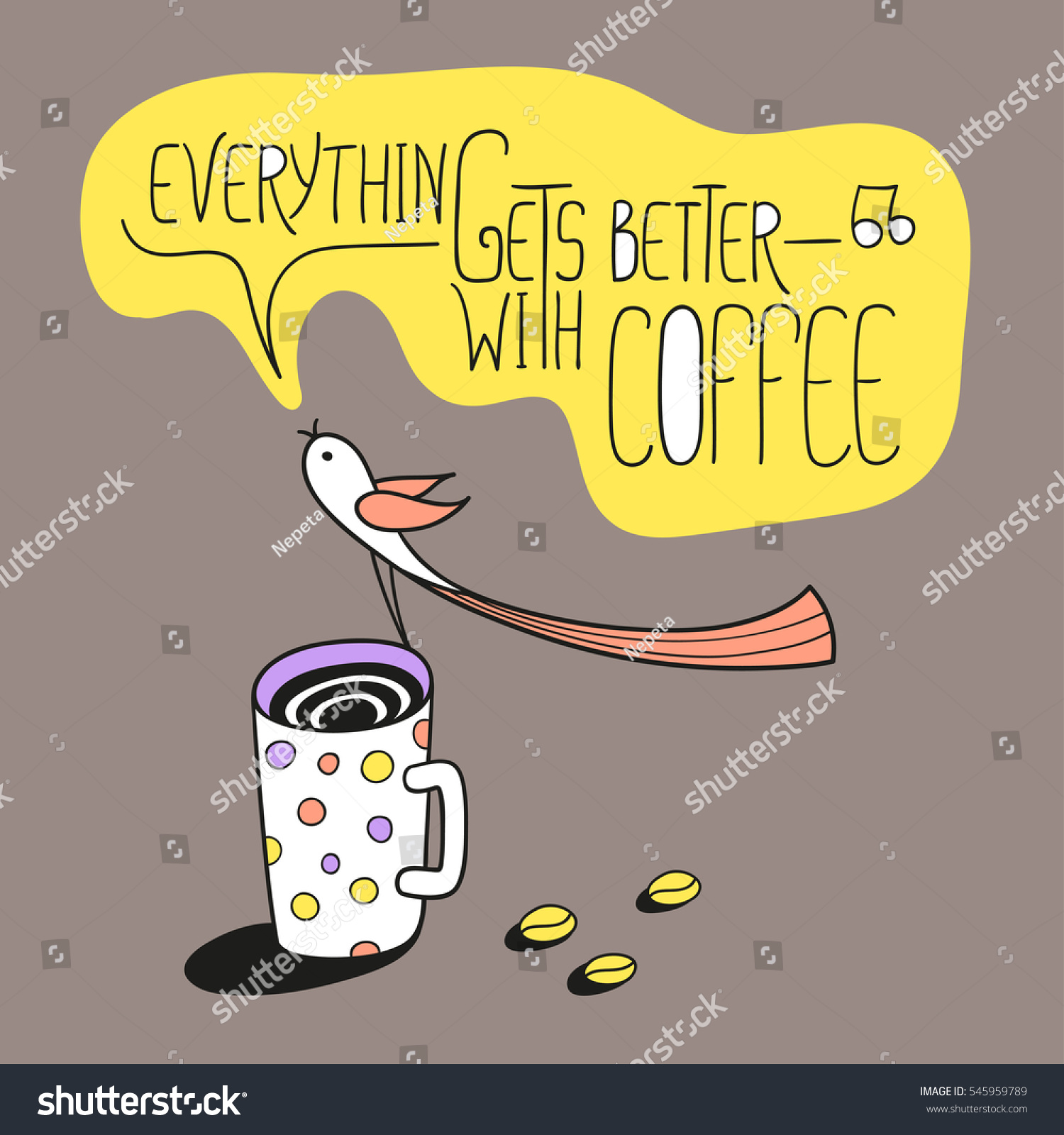 Larger preview vector clip art of a happy yellow coffee cup character - Everything Gets Better With Coffee Coffee Cups And Little Bird Greeting Card Vector