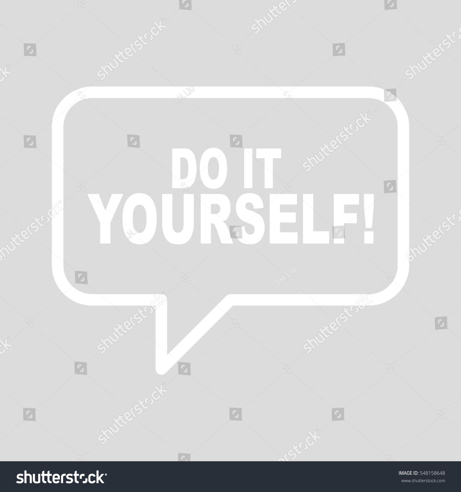Do yourself speech bubble stock vector 548158648 shutterstock do it yourself speech bubble solutioingenieria Choice Image