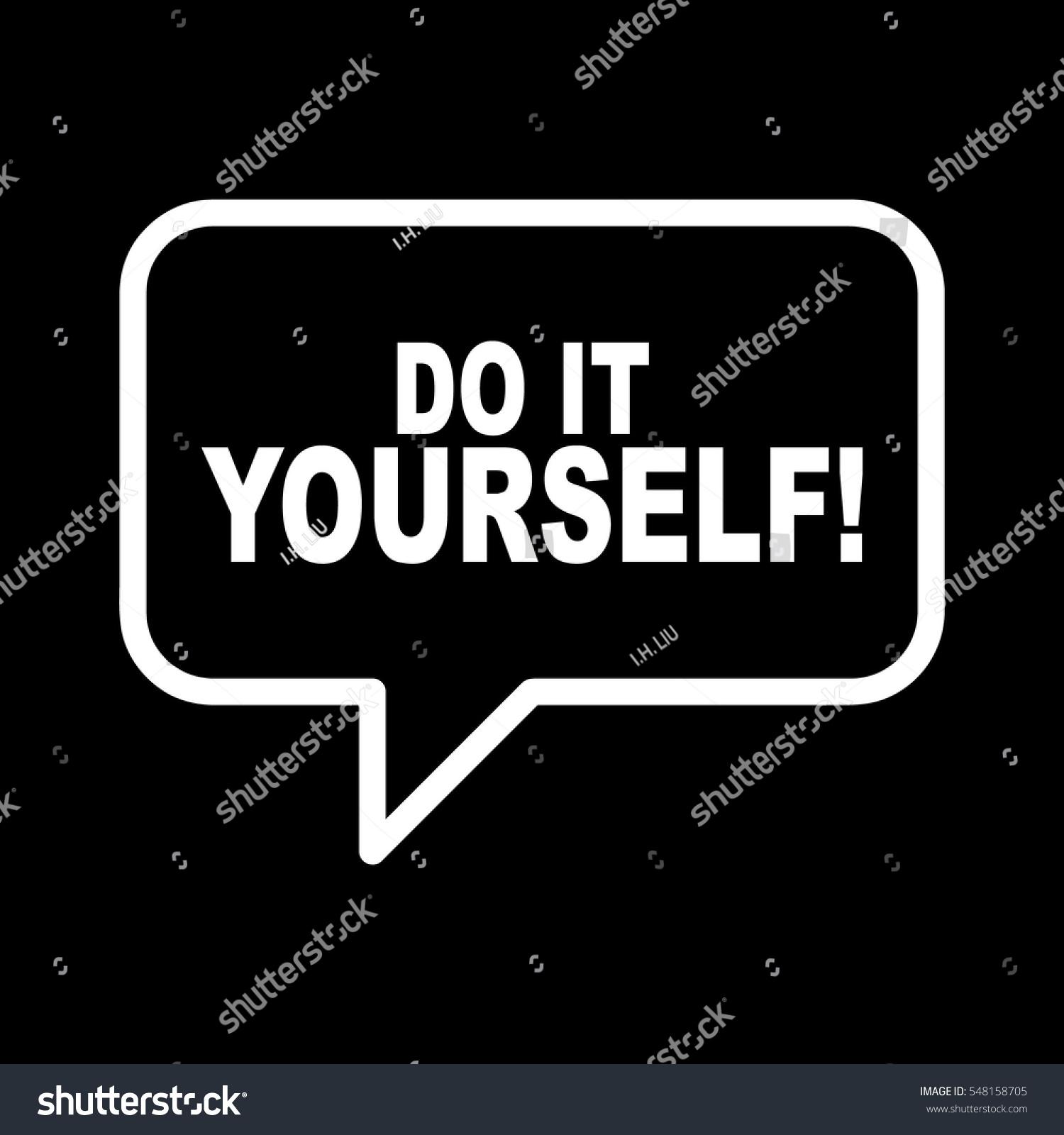 Do yourself speech bubble stock vector 548158705 shutterstock do it yourself speech bubble solutioingenieria Choice Image