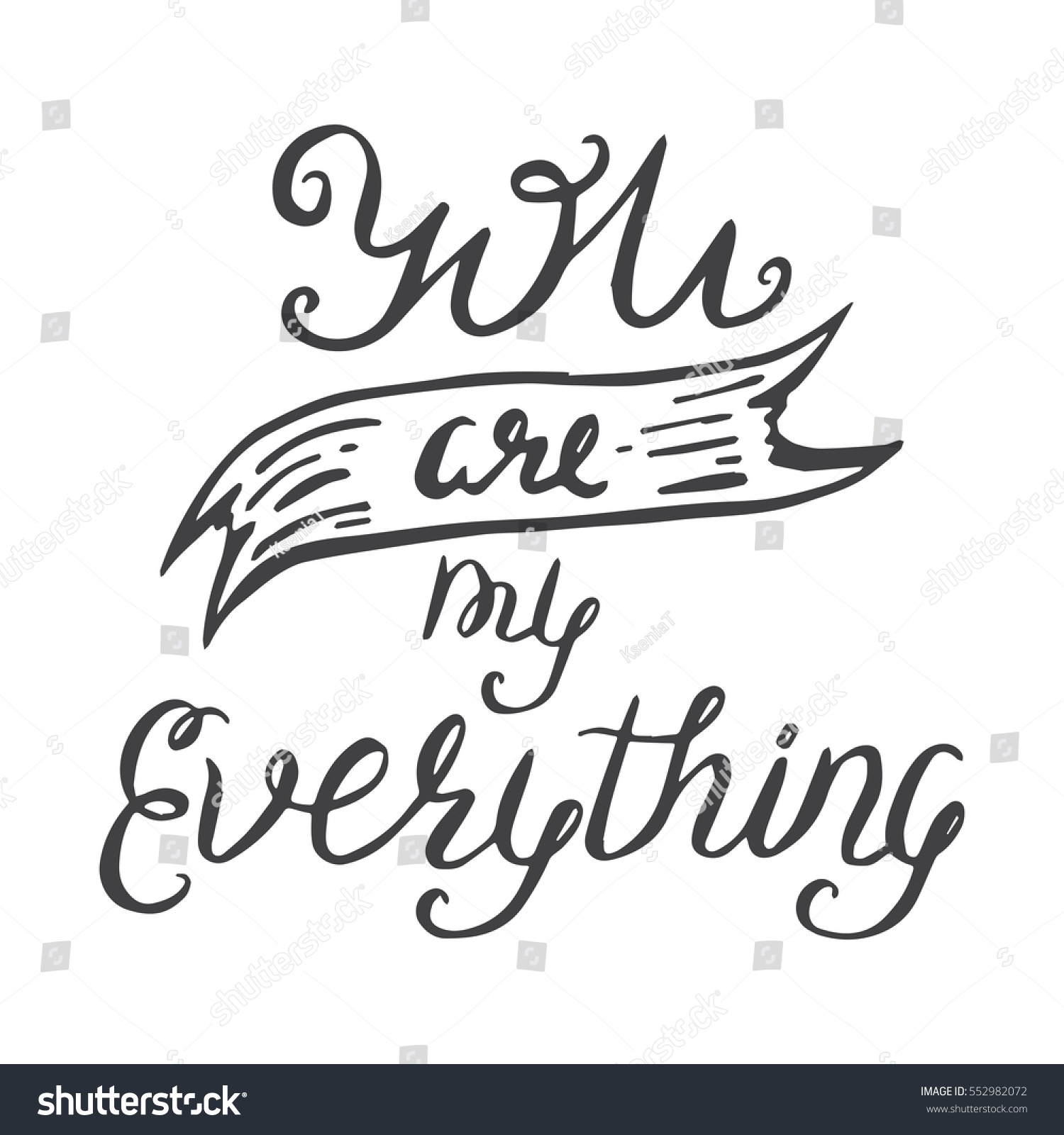 Vector calligraphy you my everything hand stock shutterstock