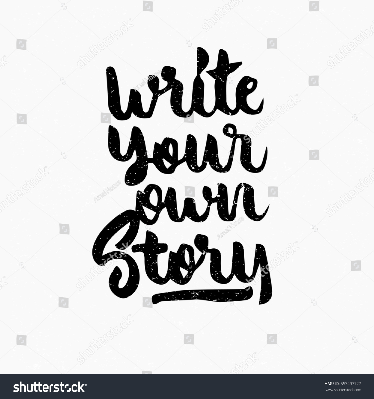 Write Your Own Story Quote Ink Stock Photo (Edit Now) 553497727 ...