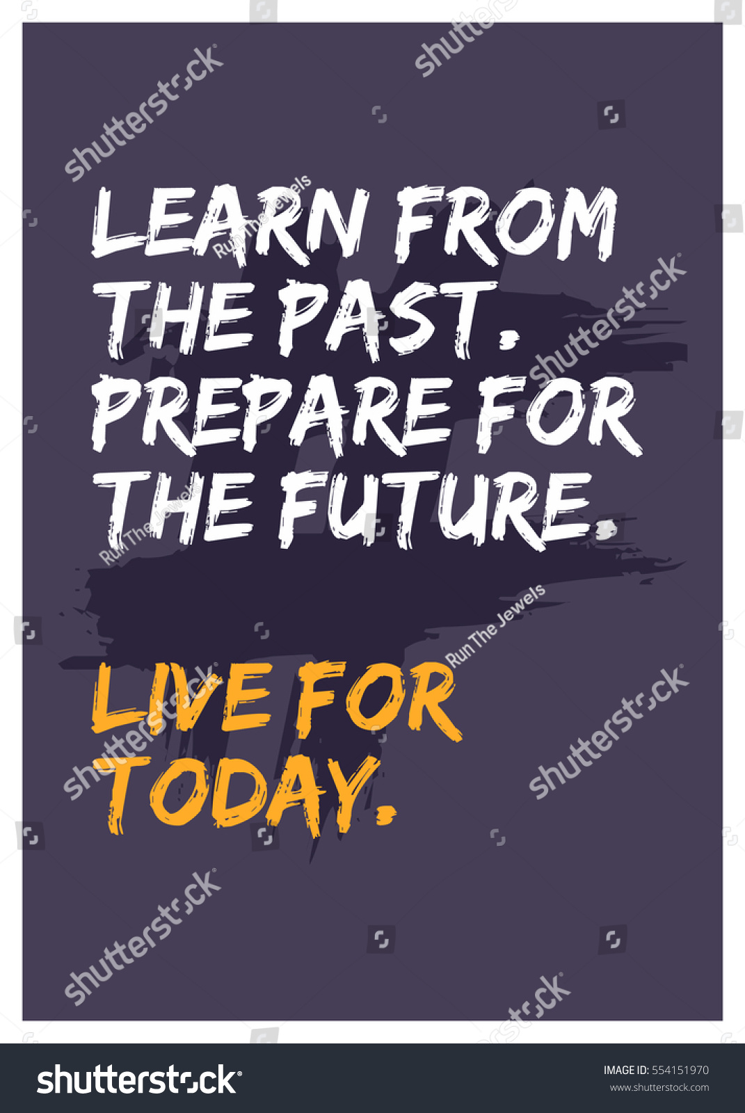 Live For Today Quotes Learn Past Prepare Future Live Today Stock Vector 554151970