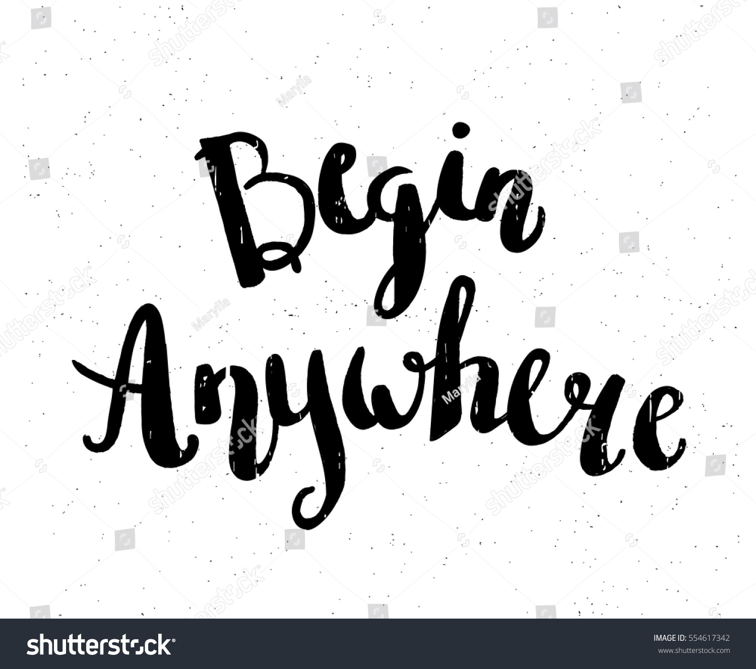 T Stock Quote: Begin Anywhere Hand Drawn Motivational Quote Stock Vector