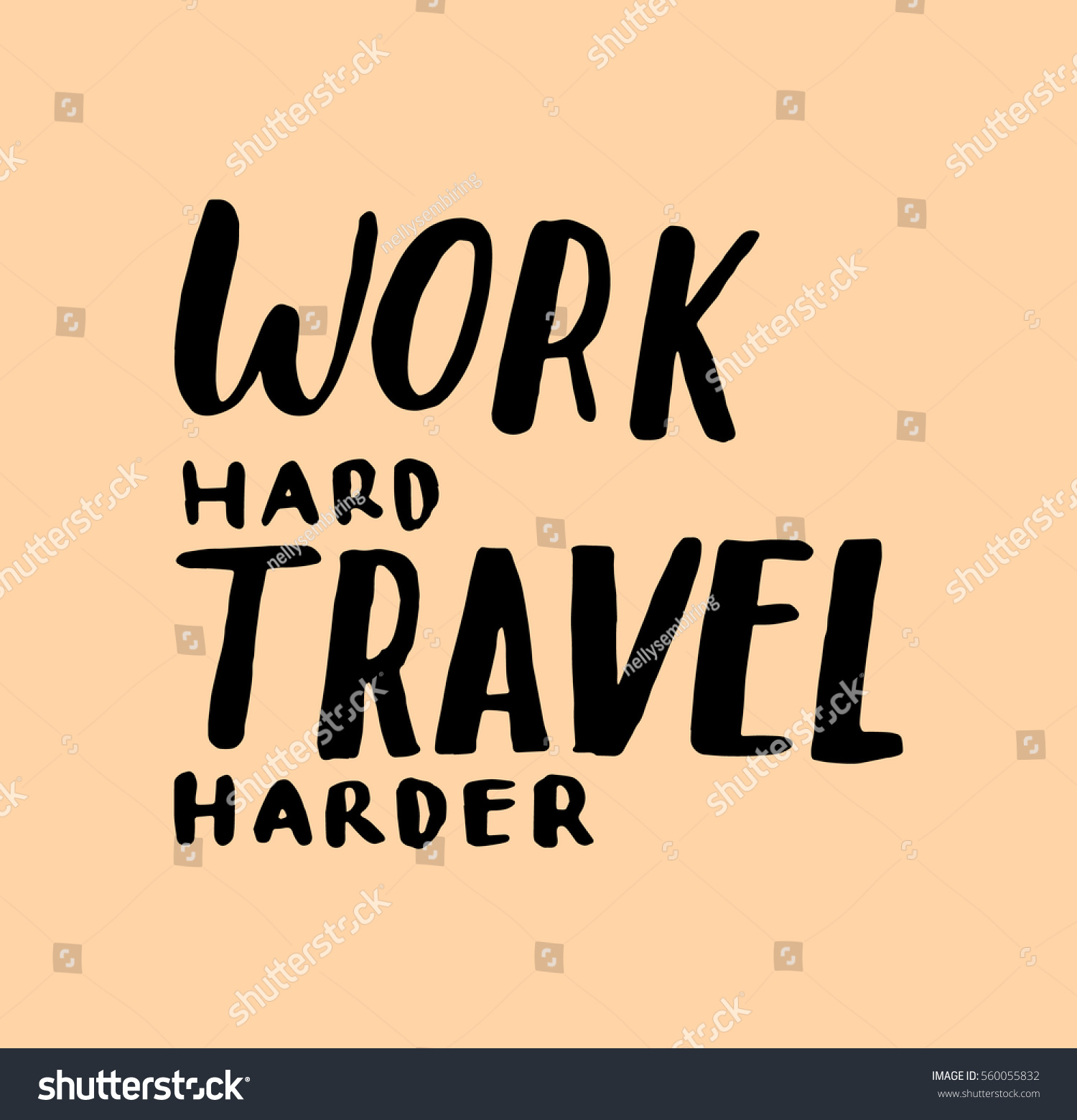 Work Hard Travel Harder Hand Lettered Stock Vector (Royalty Free ...