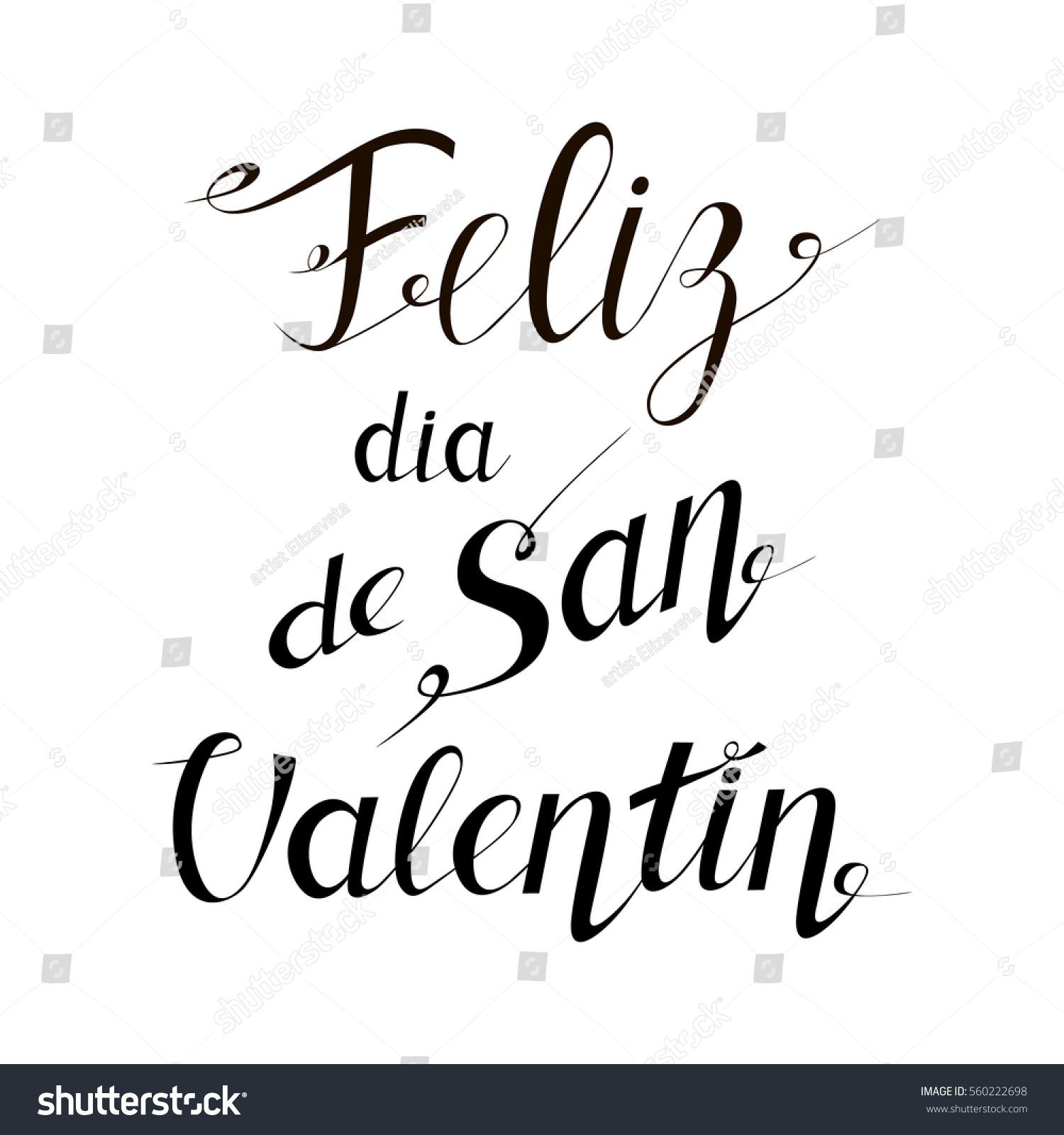 Feliz Dia De San Valentin   Happy Valentineu0027s Day Translated From Spanish.  Hand Drawn Lettering