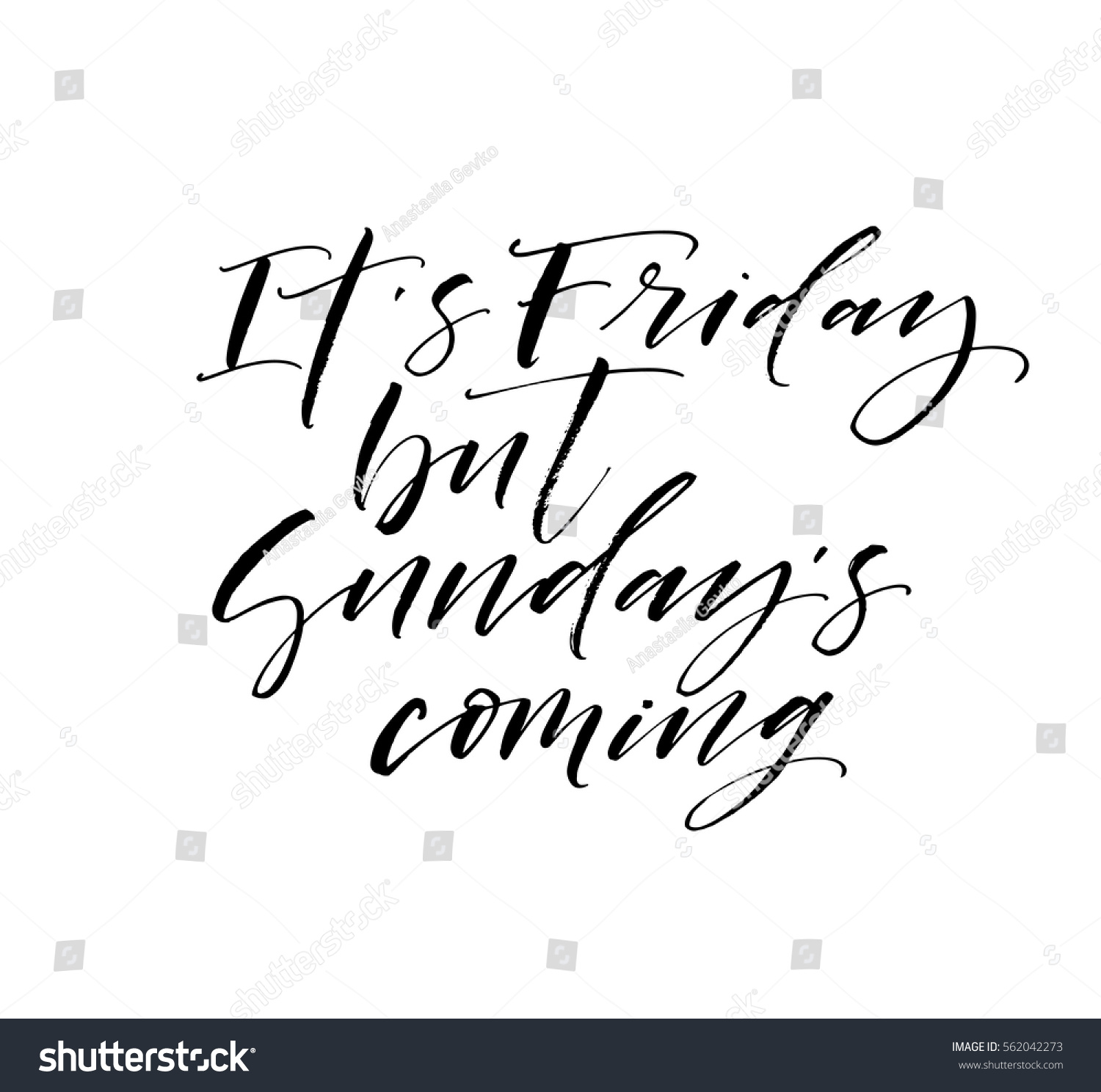 Its Friday But Sundays Coming Postcard Ink Illustration Modern Brush Calligraphy Isolated On