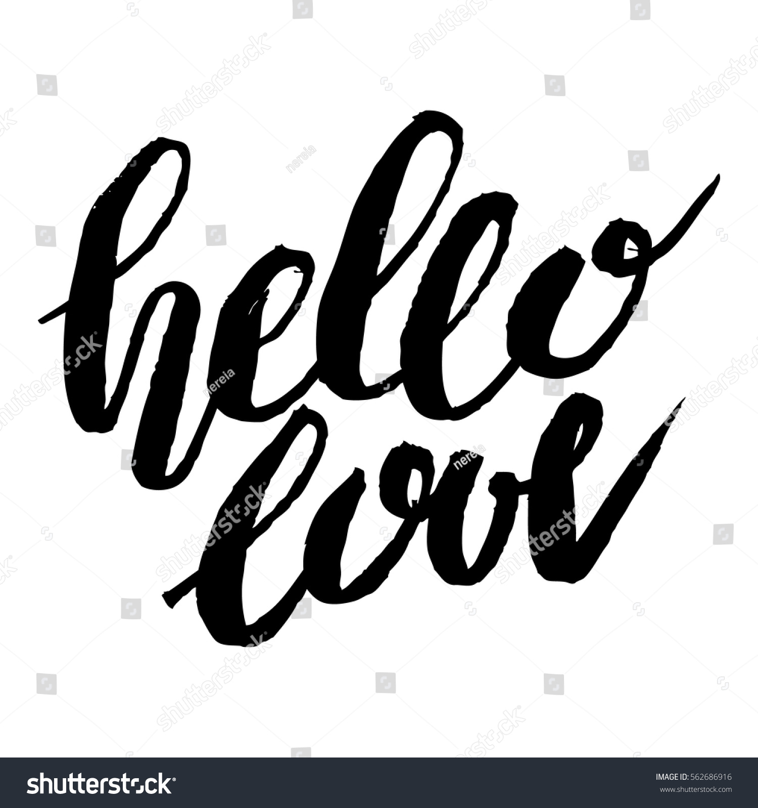 Amazing Handdrawn Lettering Of A Phrase Hello Love. Unique Typography Poster Or  Apparel Design. Modern