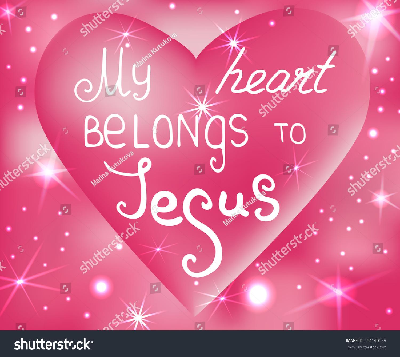 My Heart Belongs Jesus Bible Lettering Stock Vector (Royalty Free ...