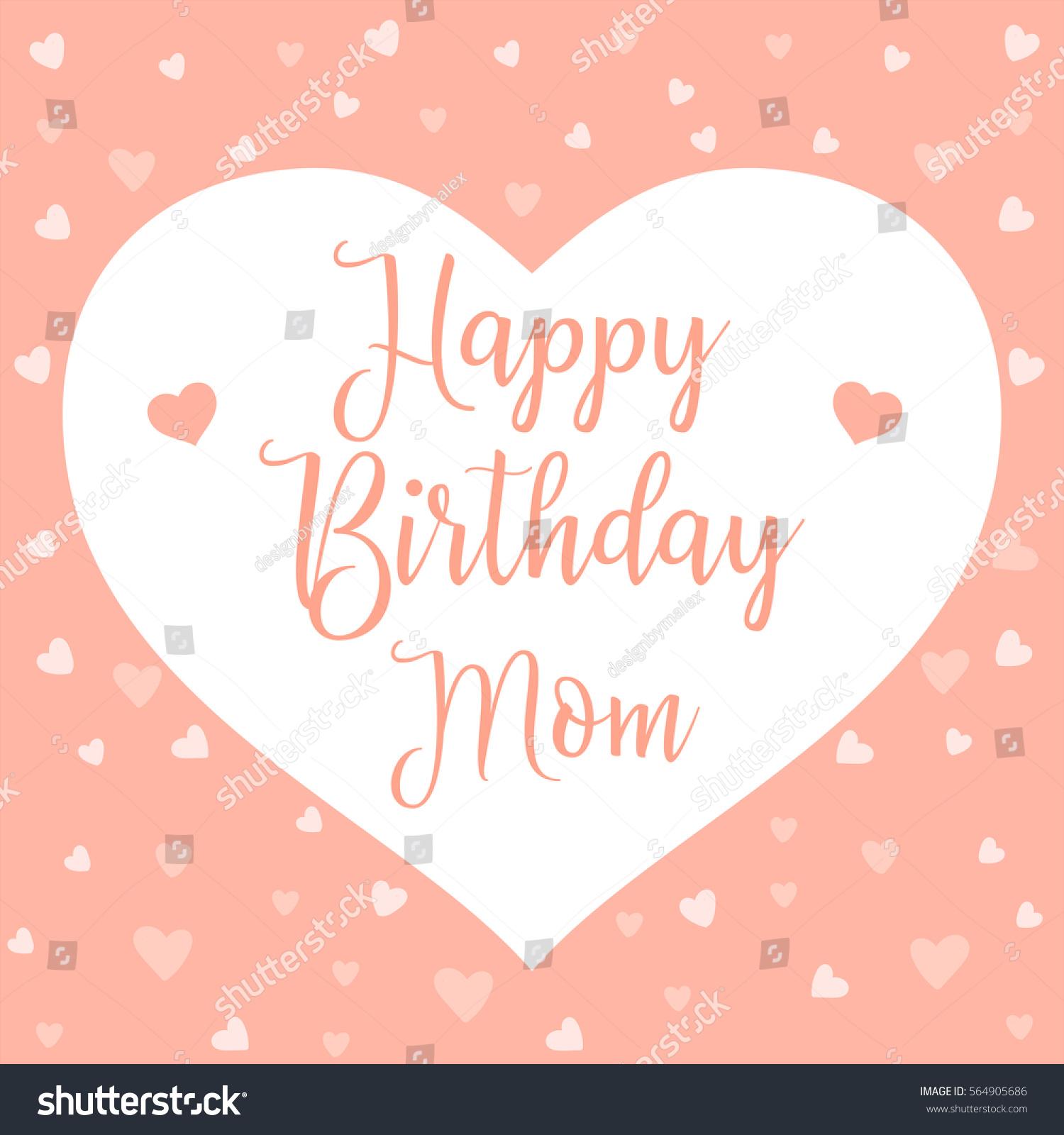 Happy Birthday Mom Mother Day Card Vector 564905686 – Happy Birthday Day Cards