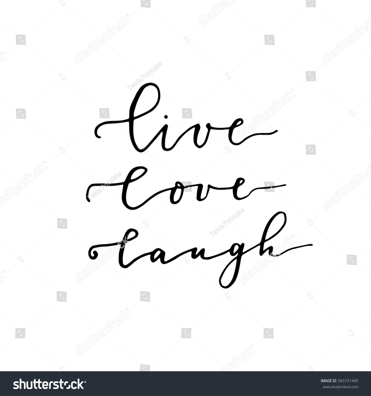 Live Love Laugh Quote Black Ink Vector Quote Live Love Stock Vector 565731445  Shutterstock