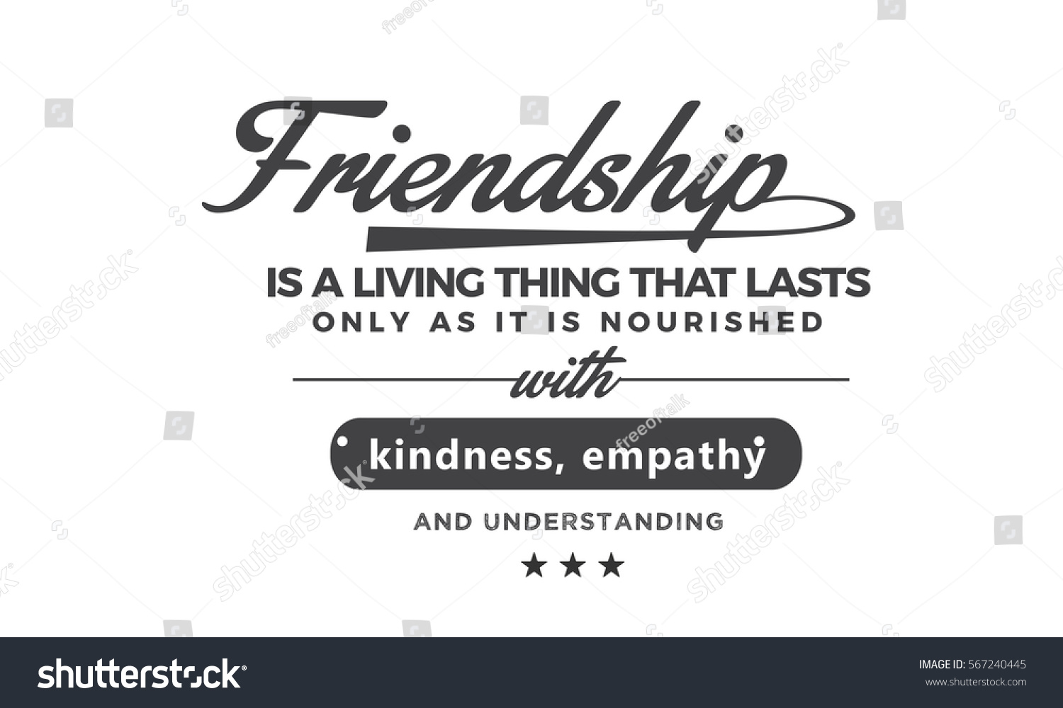 Long Quote About Friendship Friendship Living Thing That Lasts Only Stock Vector 567240445