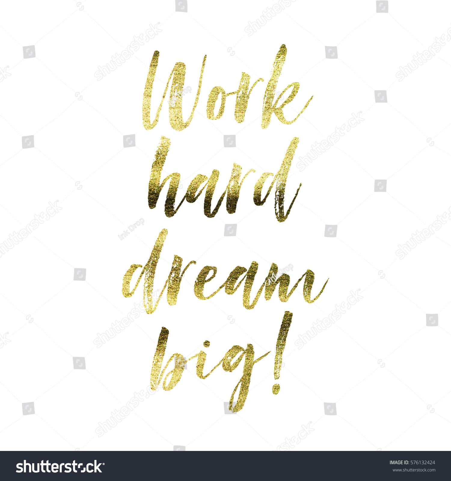 Royalty Free Stock Illustration Of Work Hard Dream Big Gold Foil