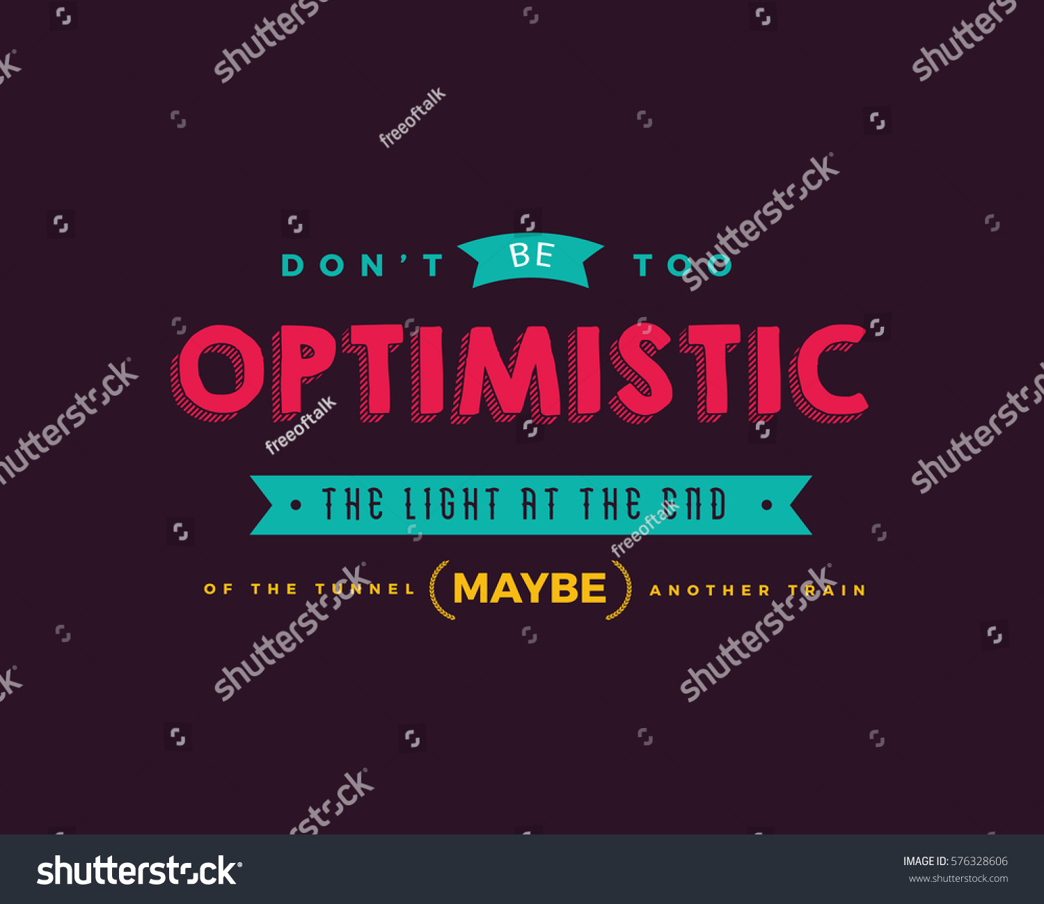 Quotes About Optimism Dont Be Optimistic Light End Tunnel Stock Vector 576328606