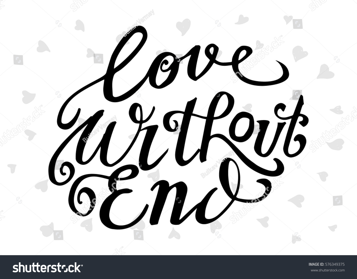Love without end hand lettered quote stock vector