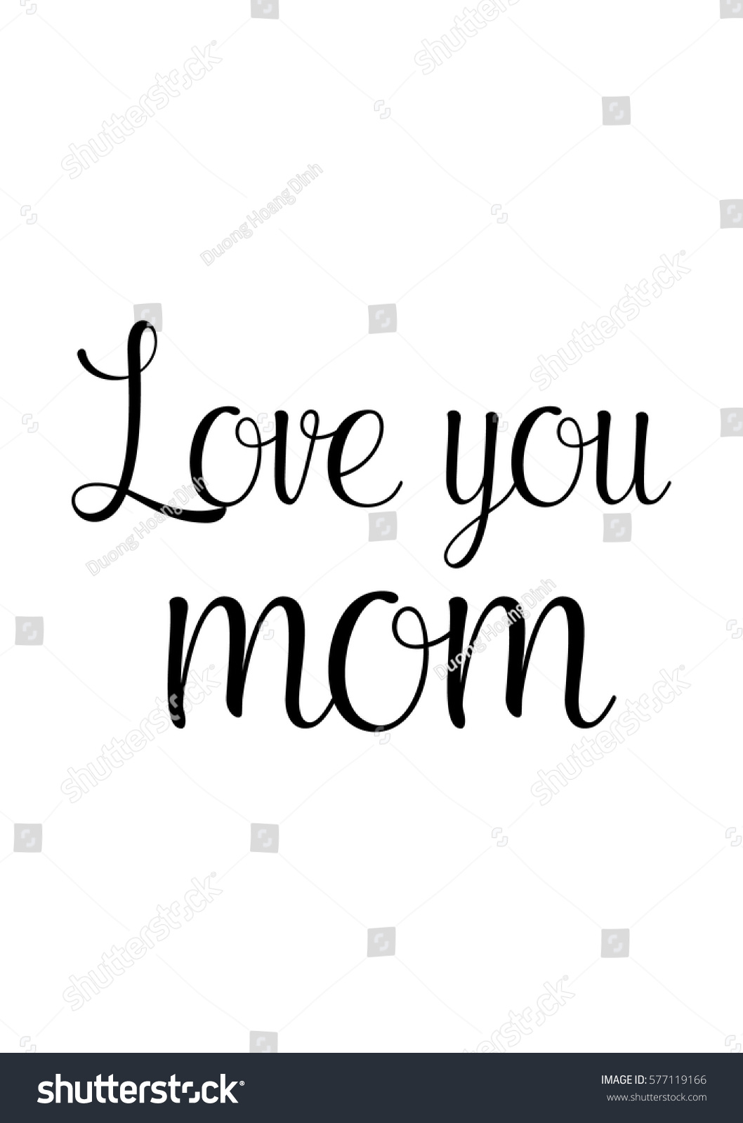 Black Calligraphy Inscription Mother s Day quote Handwritten ink on white background Love you