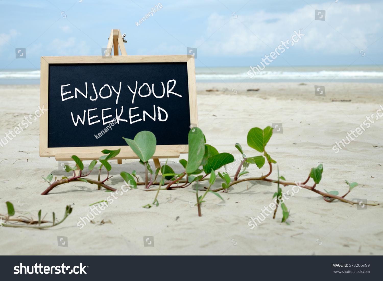 Enjoy Your Weekend Chalkboard Written Message Stock Photo Edit Now