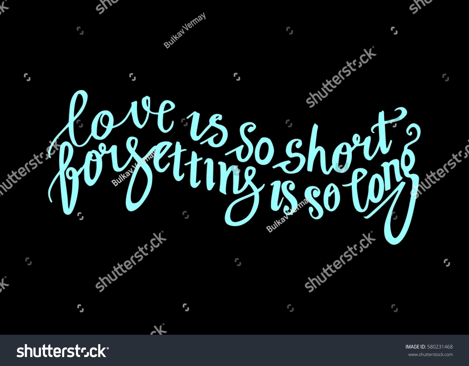 Short Quote About Love Love Short Forgetting Long Hand Lettered Stock Vector 580231468