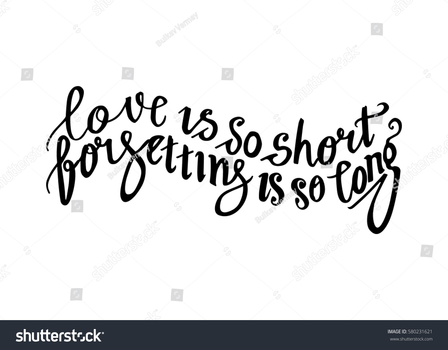 Short Quote About Love Love Short Forgetting Long Hand Lettered Stock Vector 580231621