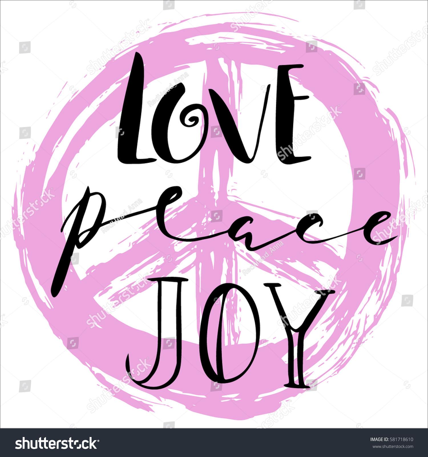 Peace Love Joy Quotes Love Peace Joy Quotestexthand Drawn Brush Stock Vector 581718610
