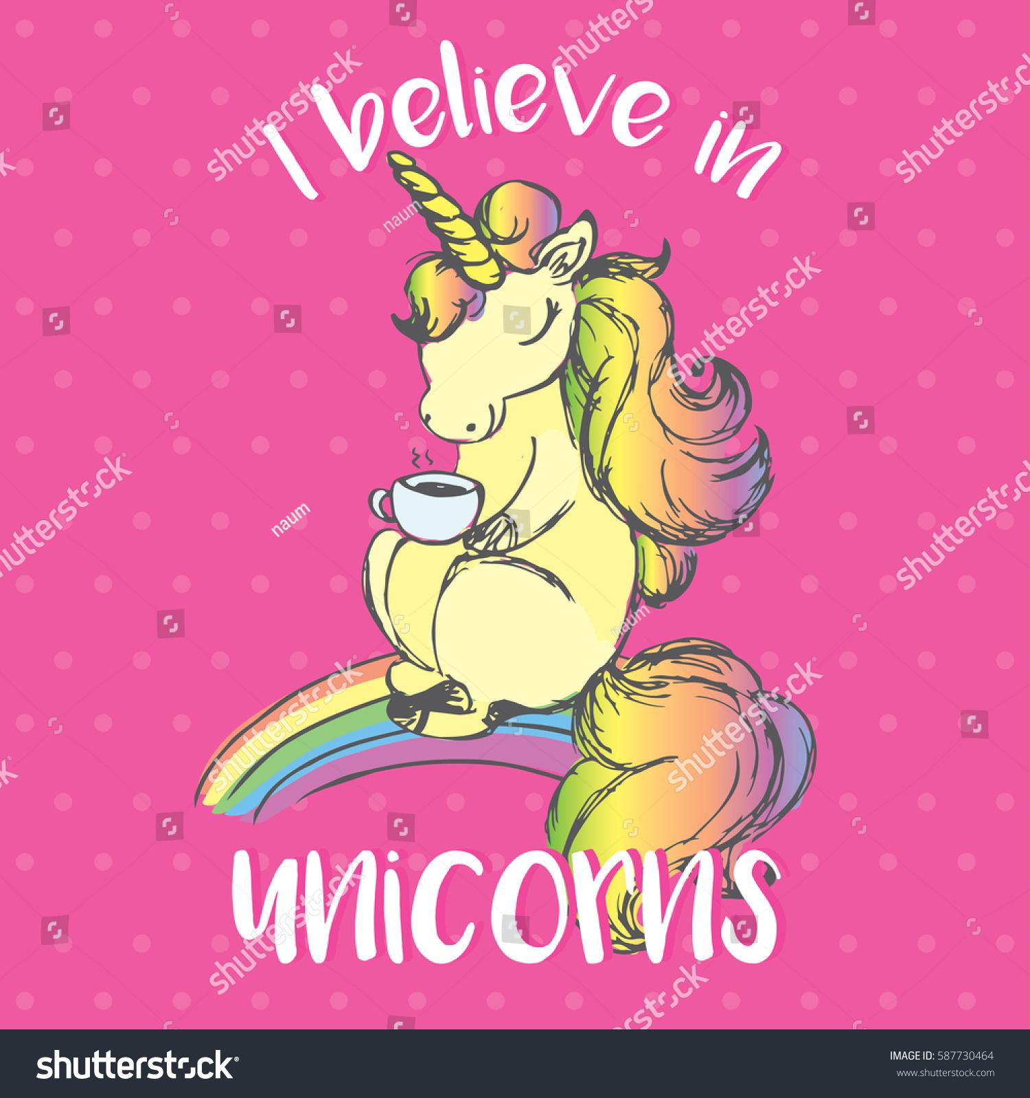 Believe In Unicorns: Believe Unicorns Horse Horn Drink Tea Stock Vector