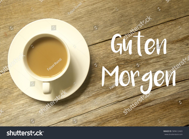 Cup Coffee Guten Morgen Written On Stock Photo Edit Now
