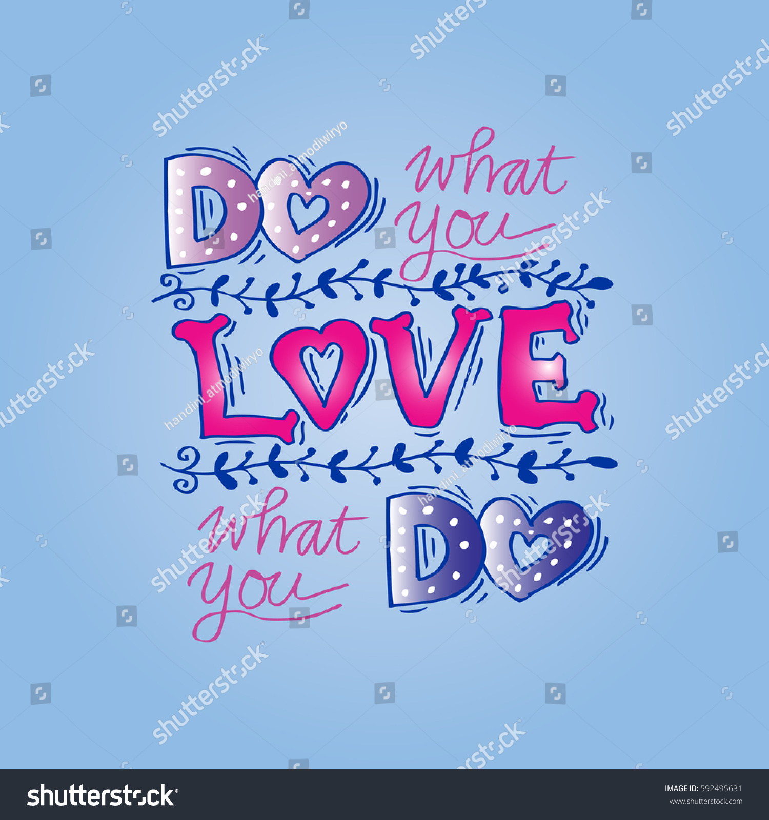 Do What You Love Love What You Do Quote 100  Quote Love What You Do   Do What You Love Love What You