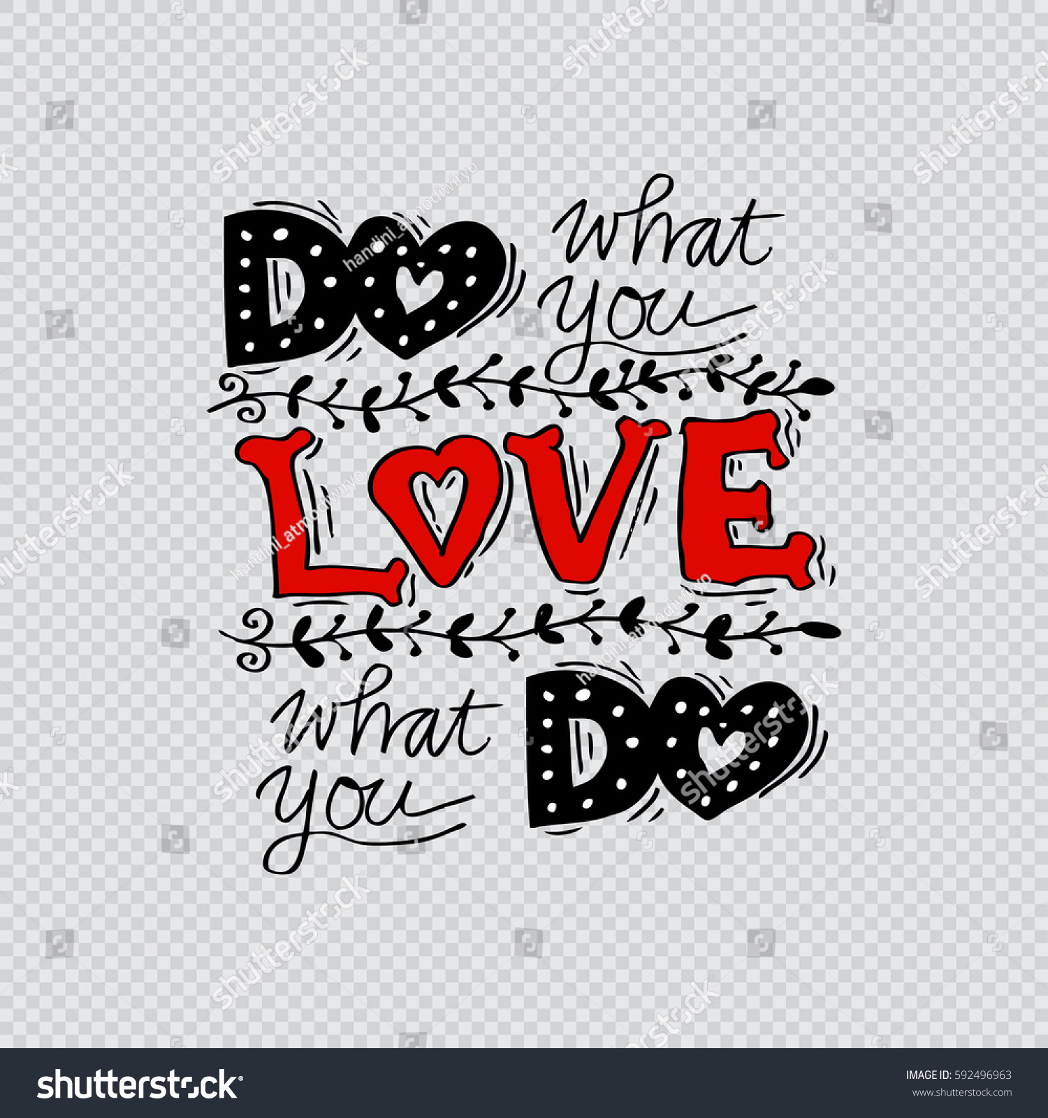 Do What You Love Love What You Do Quote Do What You Love Love What Stock Vector 592496963  Shutterstock