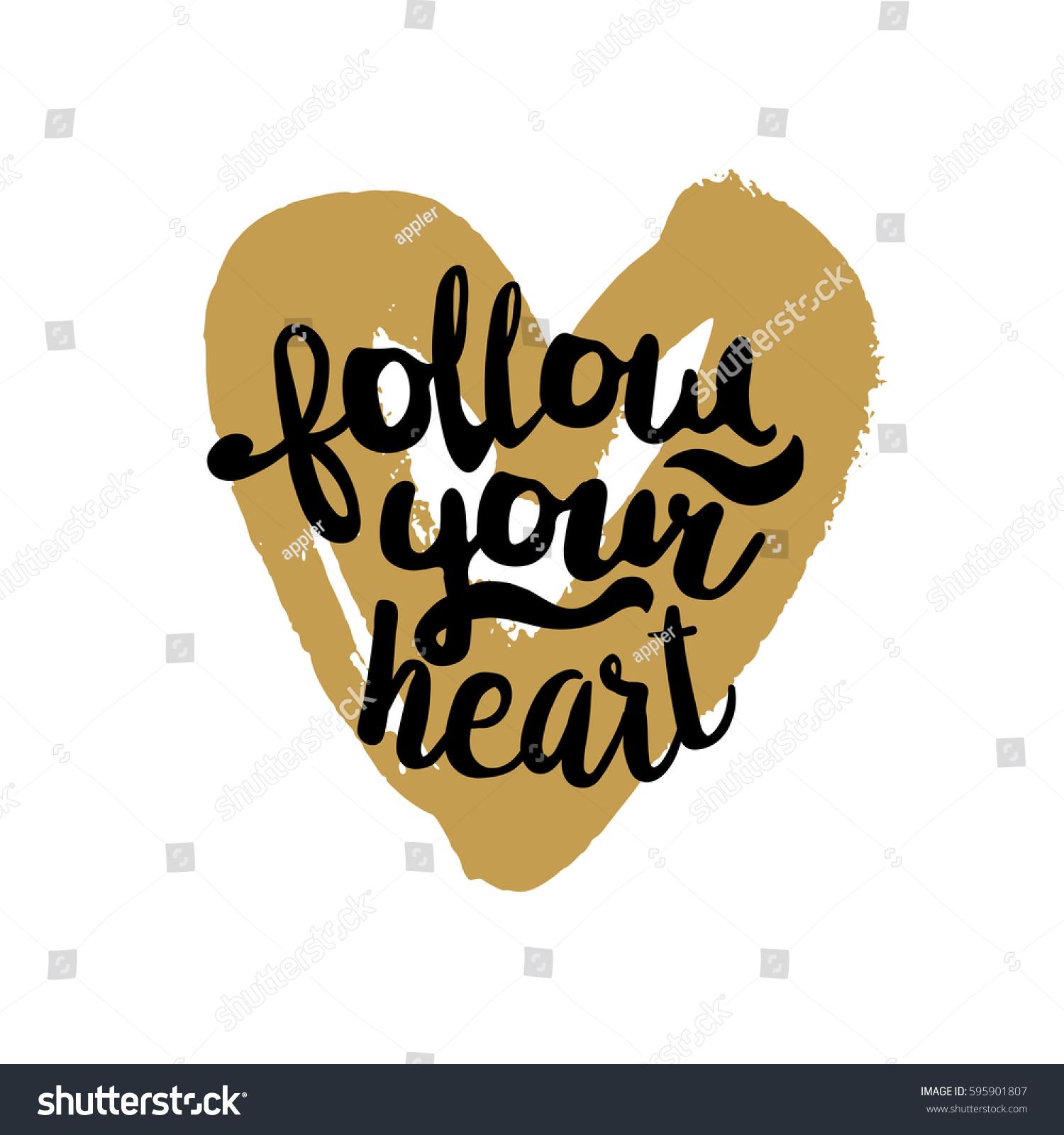 Follow Your Heart Brush Lettering Illustration Stock Illustration
