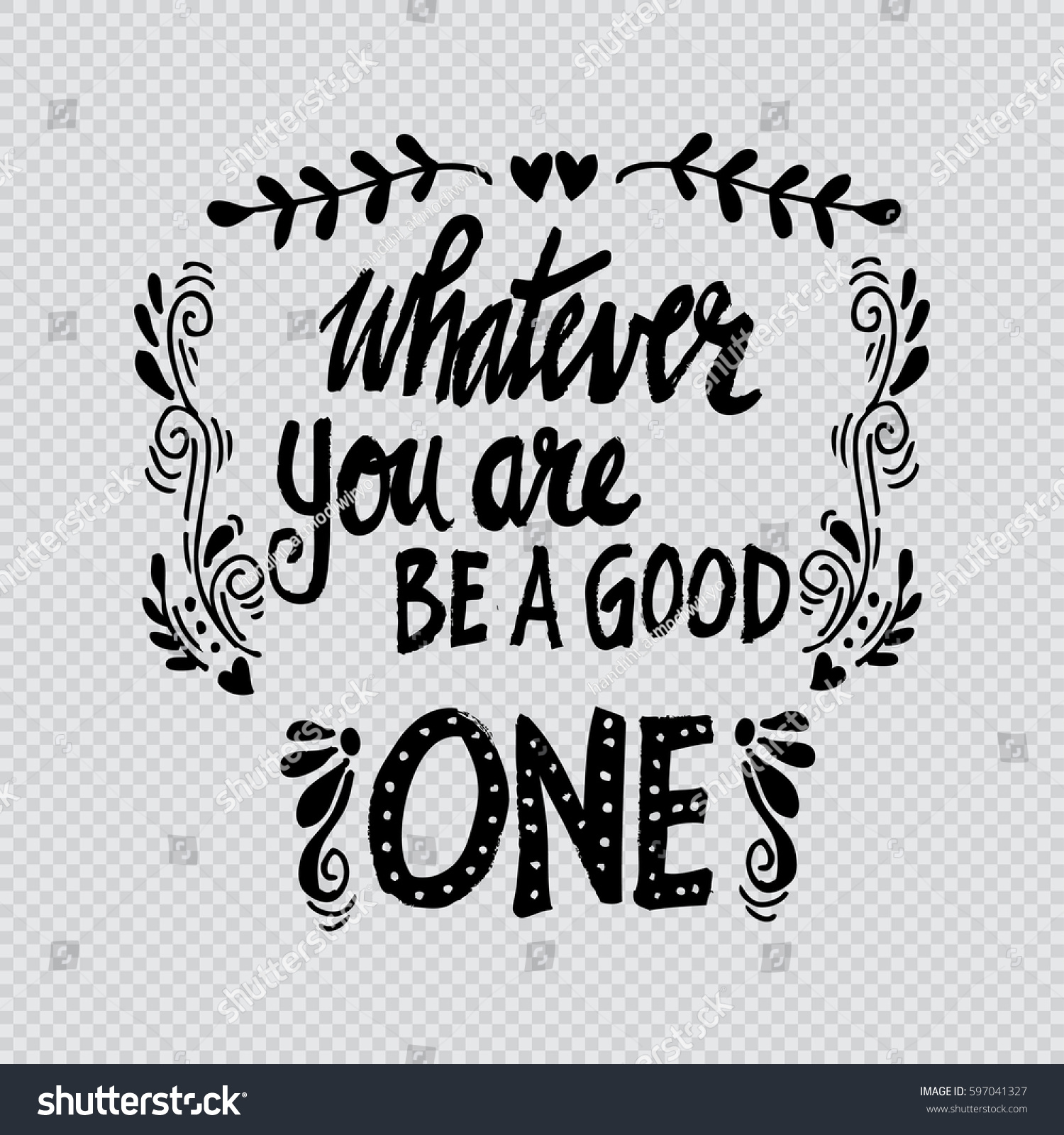 Lincoln Quote Whatever You Are Be A Good One: Poster Quote Whatever You Be Good Stock Vector 597041327