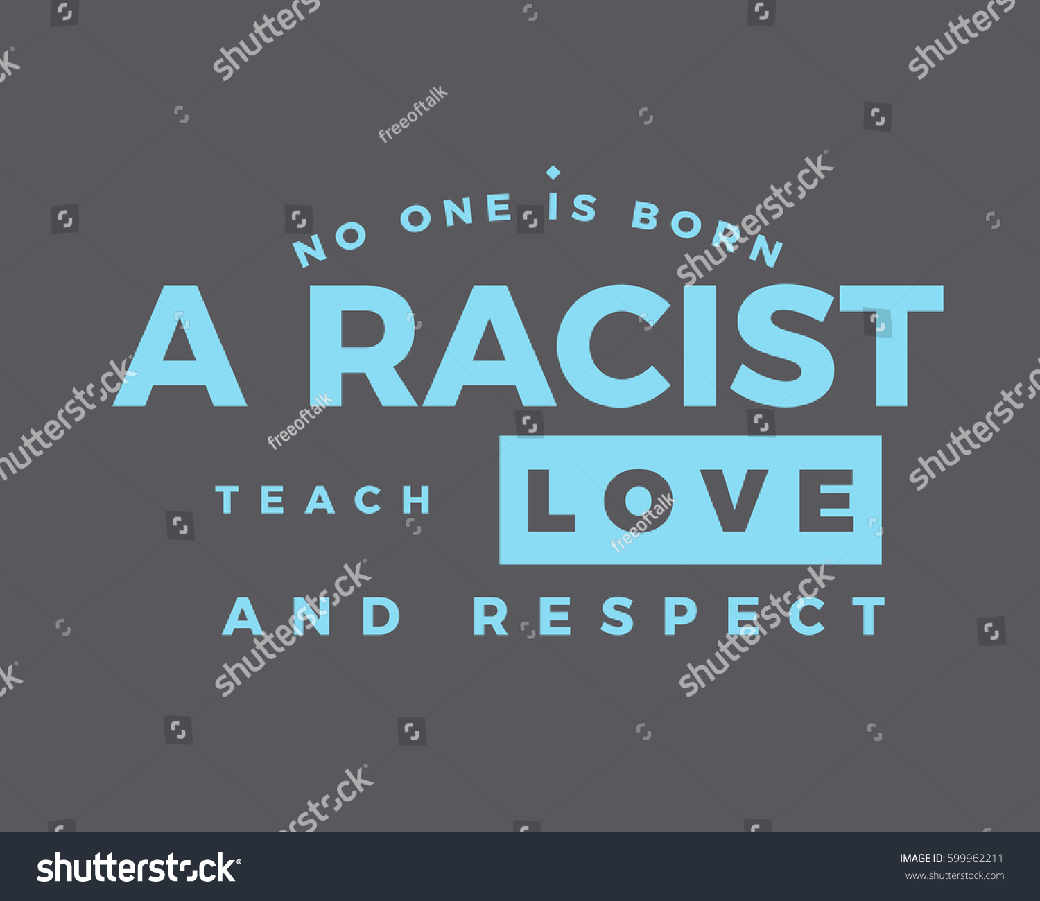 Love And Respect Quotes No One Born Racist Teach Love Stock Vector 599962211  Shutterstock