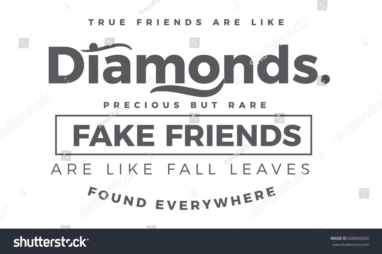 Quotes About True Friendship And Fake Friends True Friends Like Diamonds Precious Rare Stock Vector 600836090