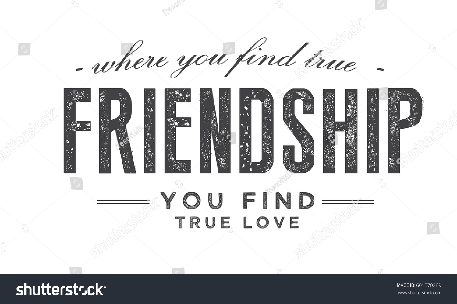 Quote About True Friendship Where You Find True Friendship You Stock Vector 601570289