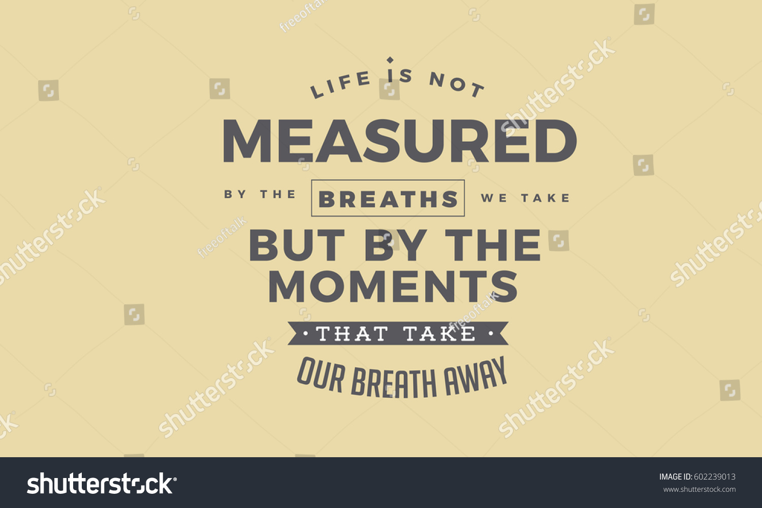 Life Is Not Measured Quote Life Not Measuredbreaths We Stock Vector 602239013  Shutterstock