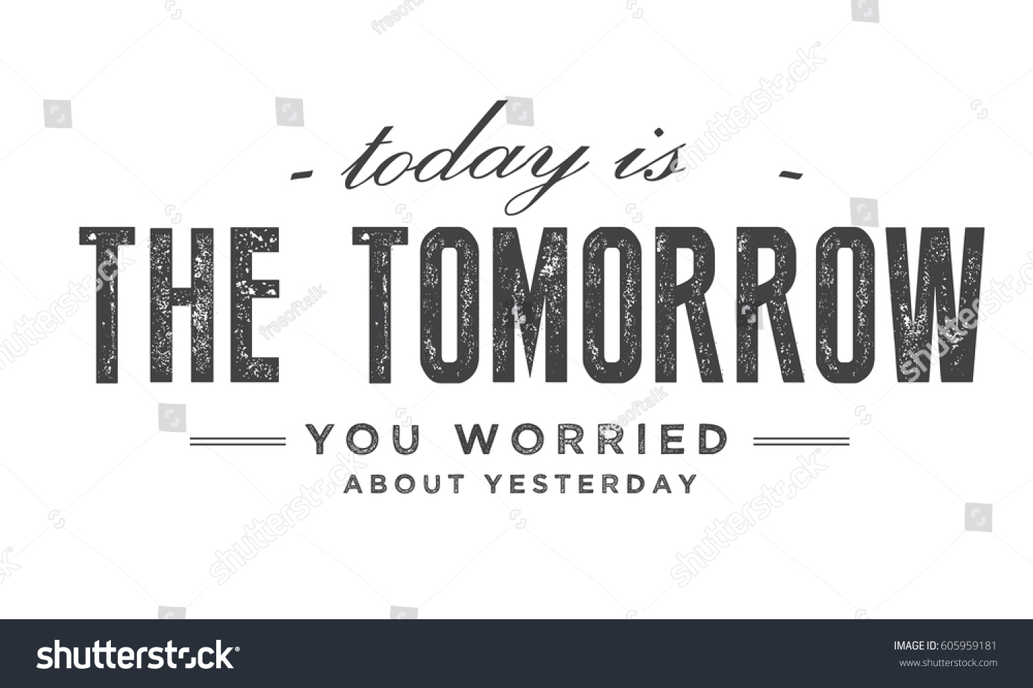 Quote For Today About Life Today Tomorrow You Worried About Yesterday Stock Vector 605959181
