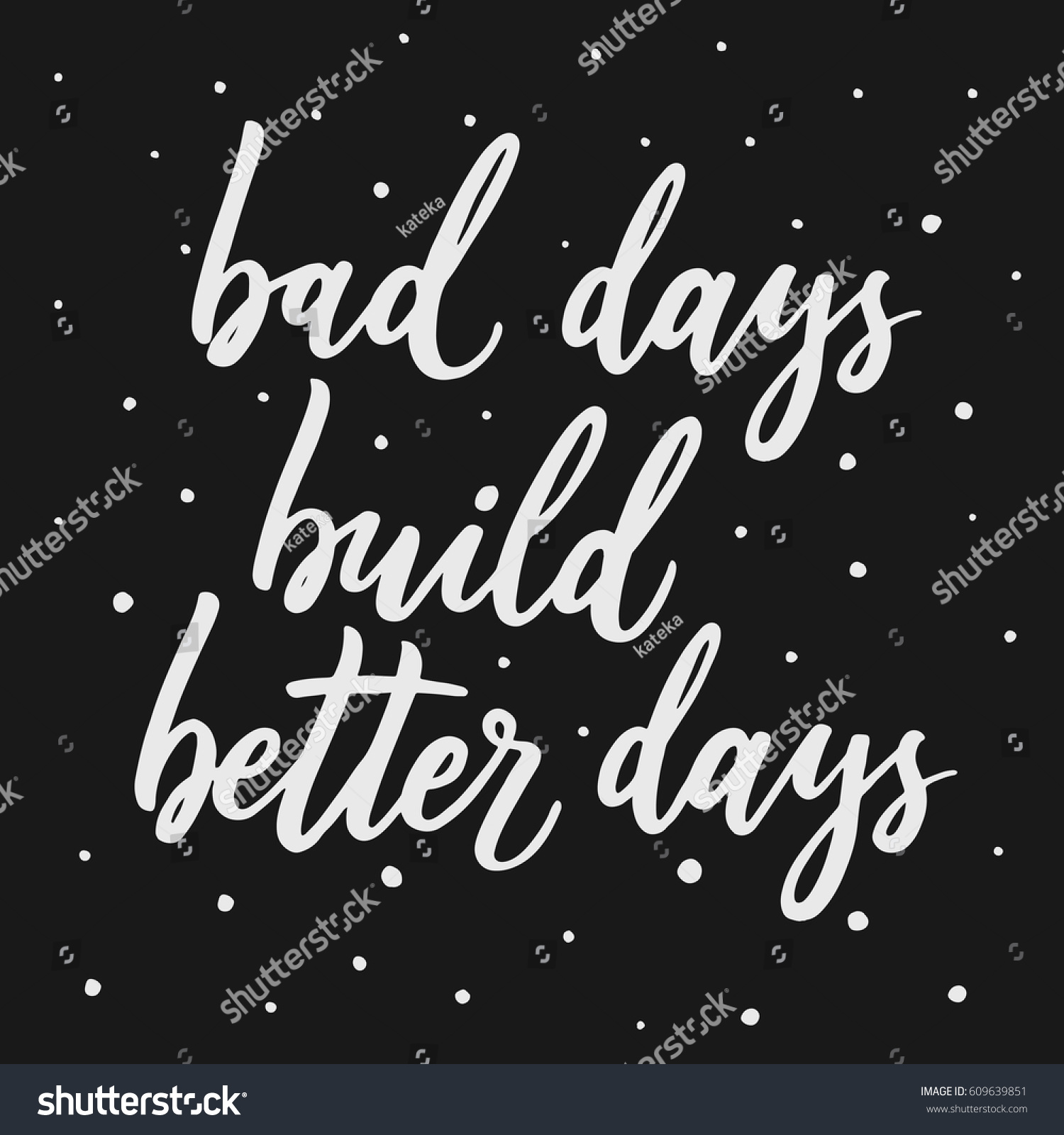 Better Days Quotes New Bad Days Build Better Days Hand Stock Vector 609639851  Shutterstock