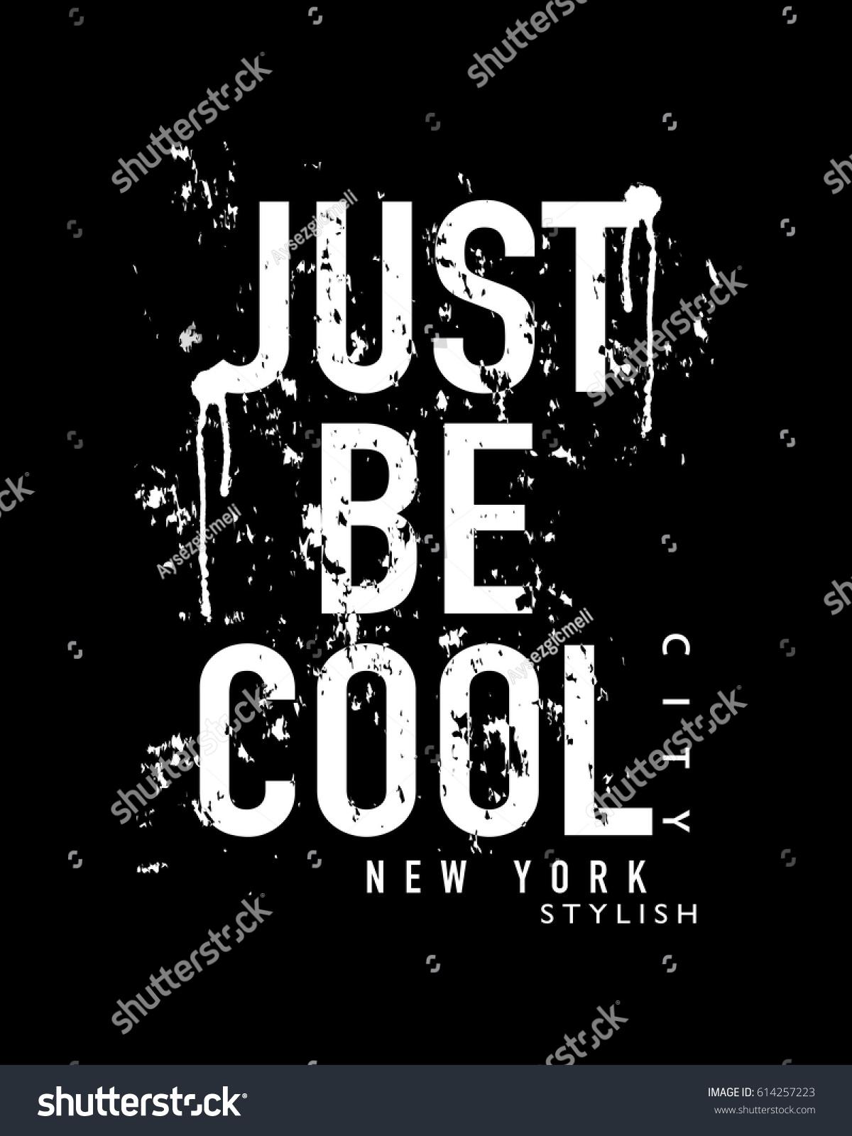 Design t shirts graphic - T Shirt Graphics Slogan Tee Print Design Just Be Cool