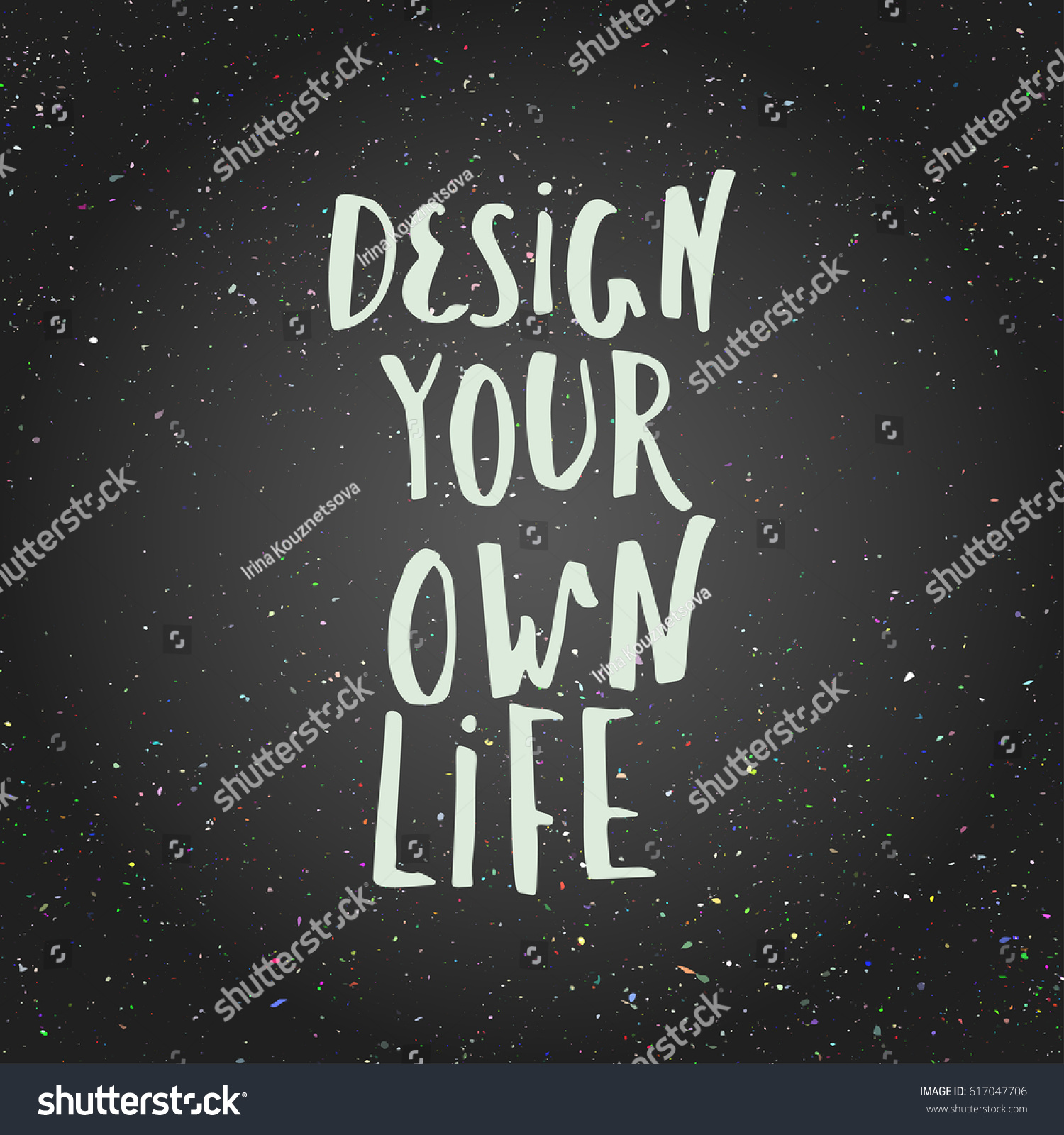Design Your Own Life Inspirational Quote For Home Decor T Shirt