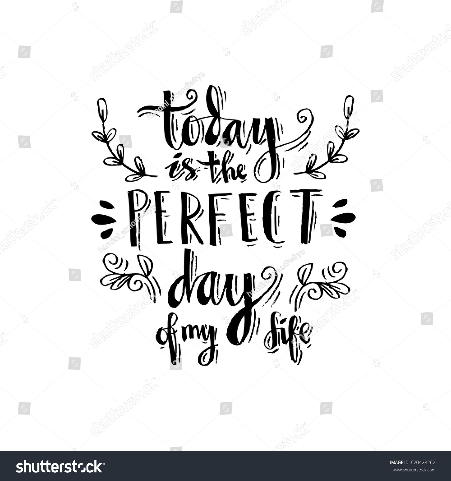 Quote For Today About Life Today Perfect Day My Life Handwritten Stock Vector 620428262