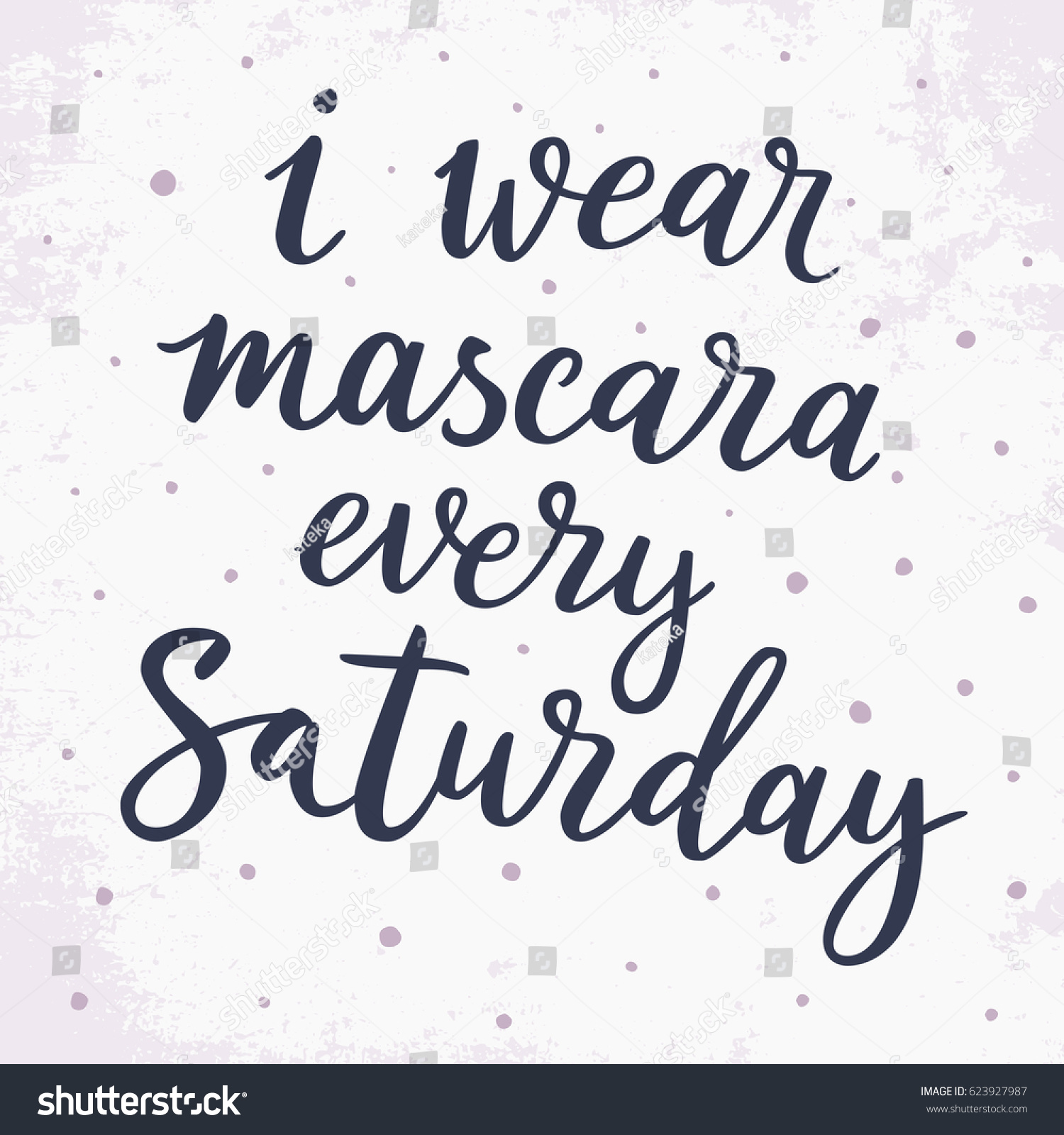 Mascara Quotes Wear Mascara Every Saturday Inspirational Quote Stock Vector