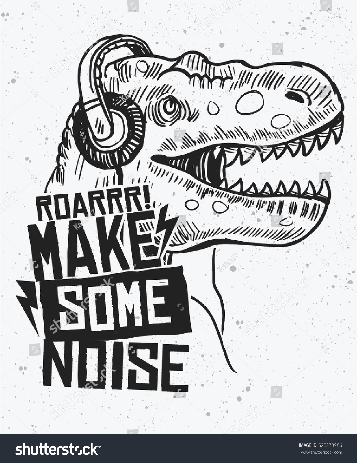 b3ba5324 Make some noise slogan graphic with dinosaur illustration, For t shirt and  other uses - Vector