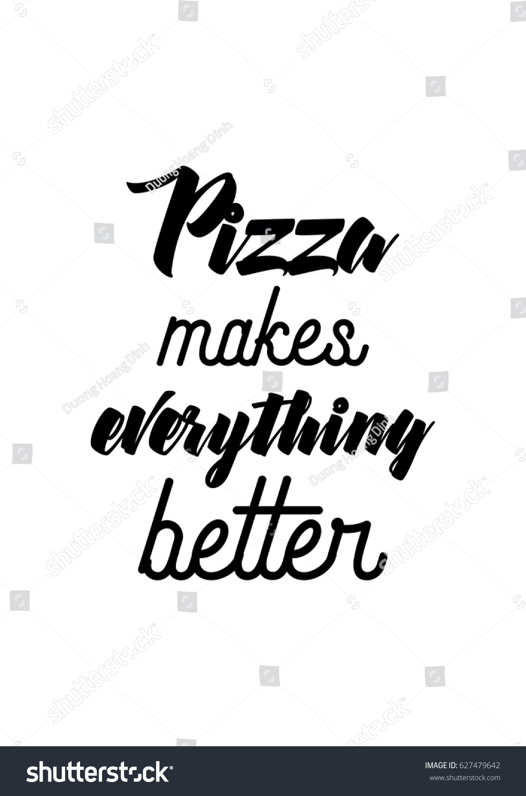 Calligraphy Inspirational Quote About Pizza Pizza | Royalty ...