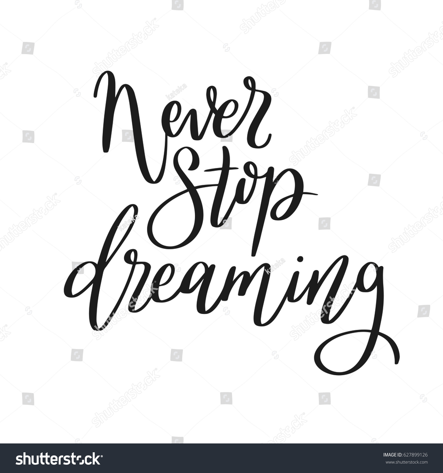 Never stop dreaming calligraphic motivational quote stock