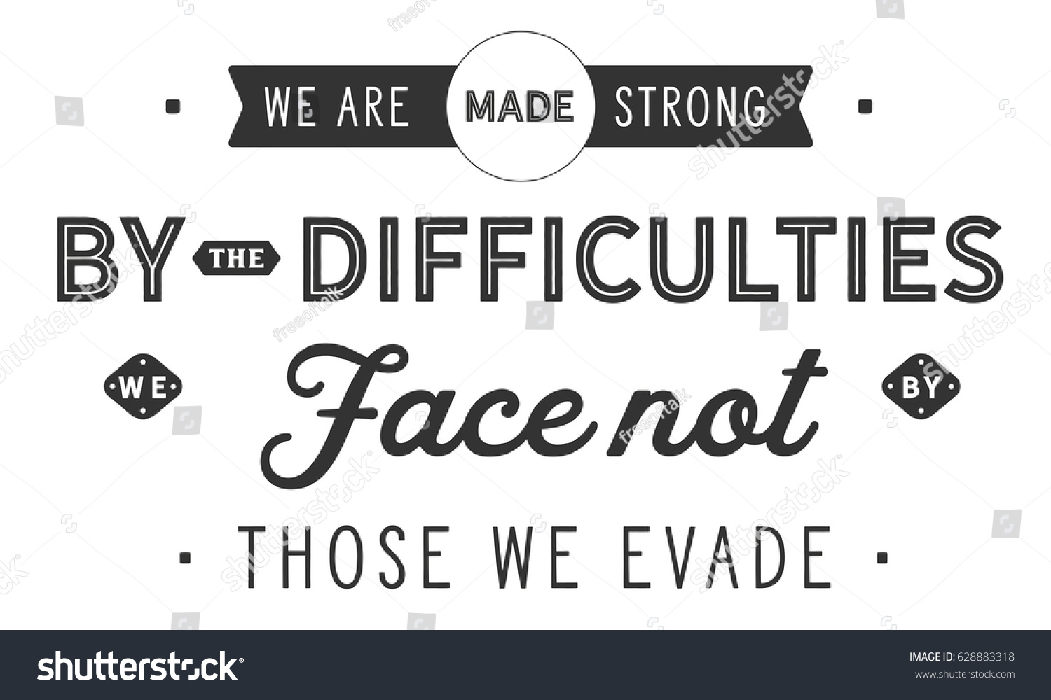 We Made It Quotes We Made Strongdifficulties We Stock Vector 628883318