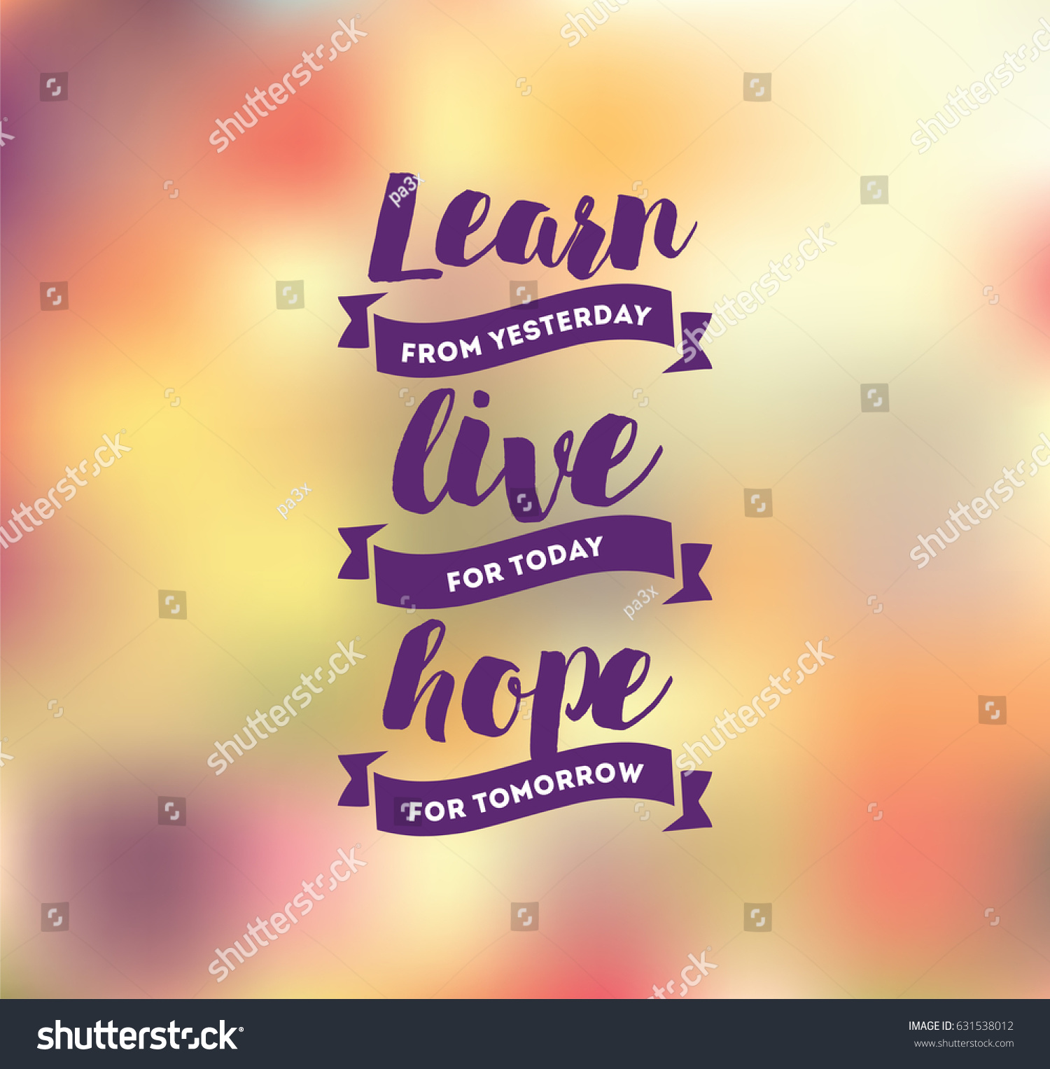 Live For Today Quotes Learn Yesterday Live Today Hope Tomorrow Stock Vector 631538012