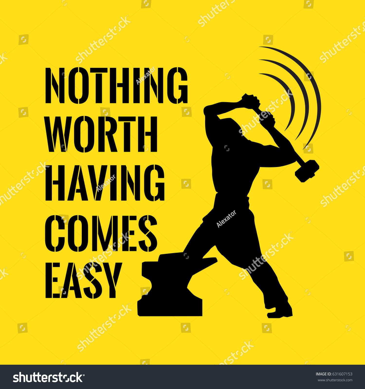 Motivational Quote Success Nothing Worth Having Stock Illustration