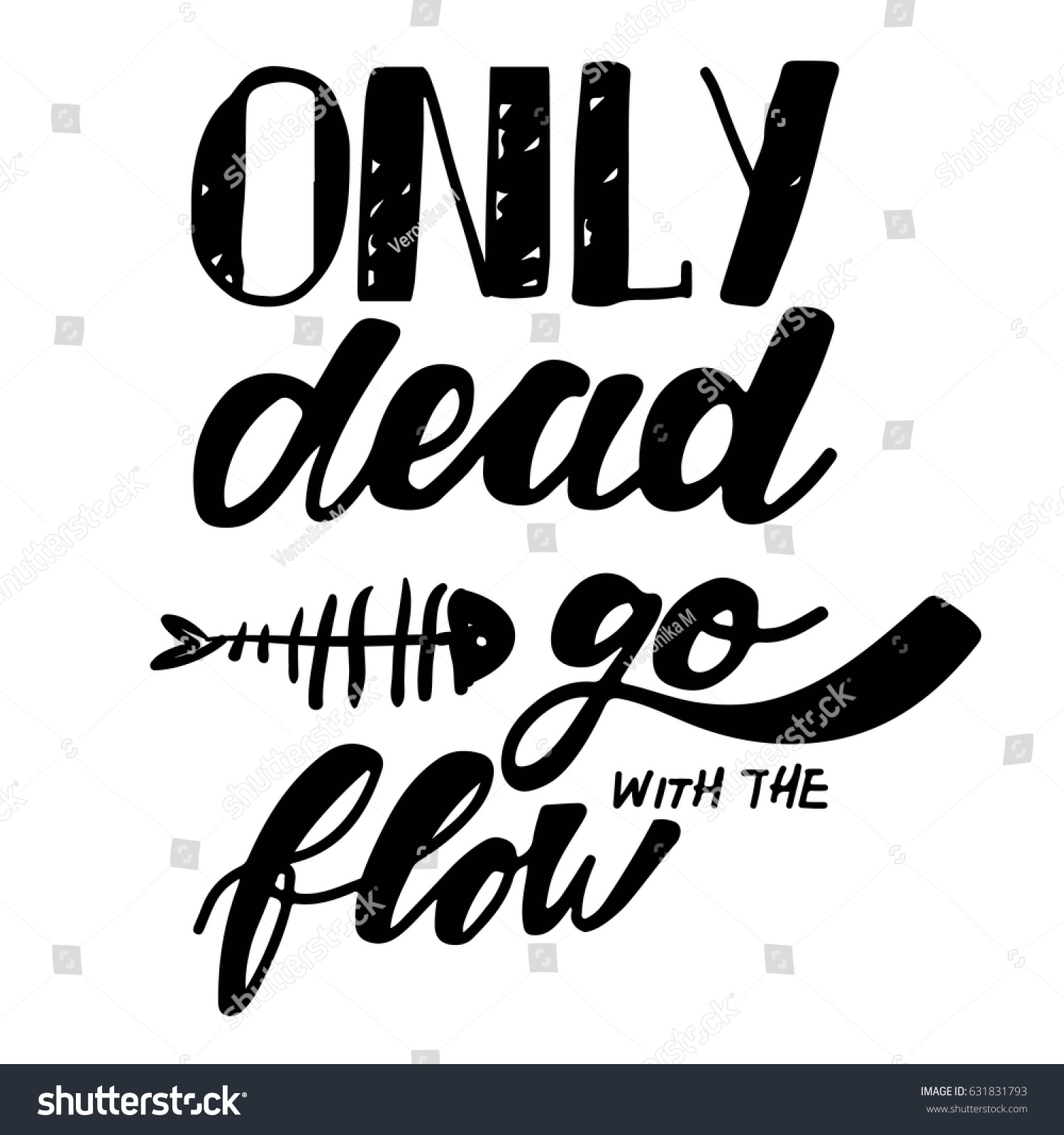 Fish Motivational Quotes: Only Dead Fish Go Flow Inspirational Stock Vector