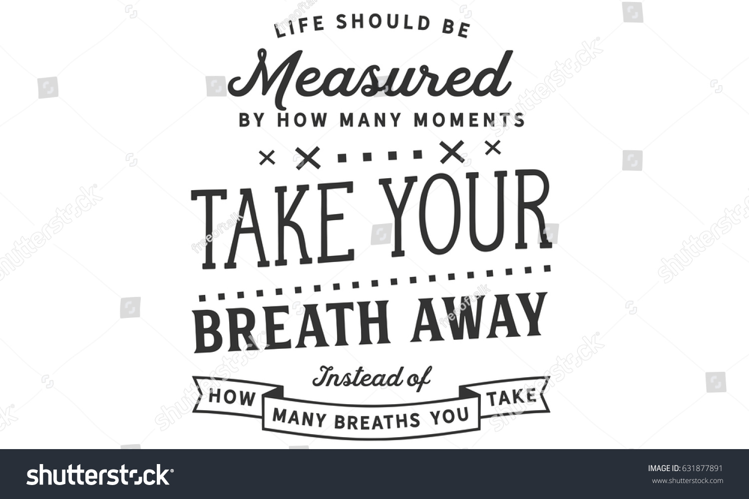 Life Is Not Measured By The Breaths Quote Life Should Be Measuredhow Stock Vector 631877891  Shutterstock