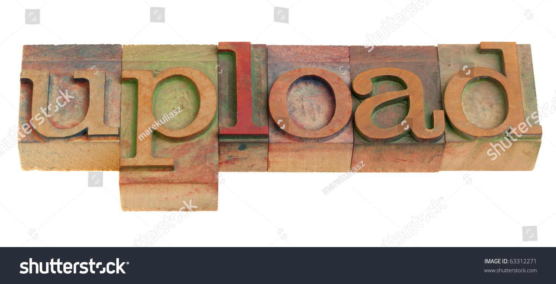 Upload Concept Word Vintage Wooden Letterpress Stock Photo Edit Now